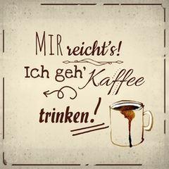 42850 MIR reichts! ..Kaffee trinken!